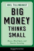 Big Money Thinks Small