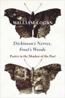 Dickinson's Nerves, Frost's Woods: Poetry In The Shadow Of The Past