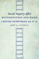 Social Inquiry After Wittgenstein & Kuhn