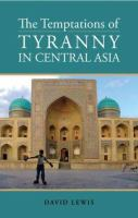 The Temptations of Tyranny in Central Asia
