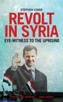 Revolt in Syria : eye-witness to the uprising