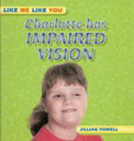 Charlotte Has Impaired Vision