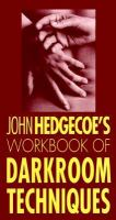 The Workbook of Darkroom Techniques