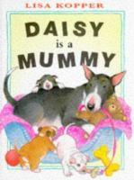 Daisy Is A Mummy