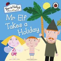 Mr Elf Takes A Holiday