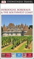 Dordogne, Bordeaux and the Southwest Coast