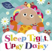 Sleep Tight, Upsy Daisy