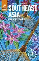 The Rough Guide to Southeast Asia on A Budget, [2017]