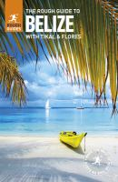 The Rough Guide to Belize With Tikal & Flores