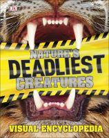 Nature's Deadliest Creatures Visual Encyclopedia