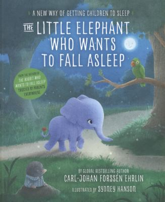 "Book Cover - The little elephant who wants to fall asleep : a new way of getting children to sleep"" title=""View this item in the library catalogue"