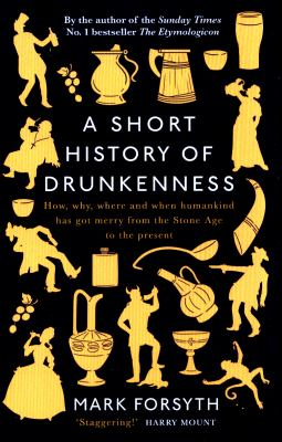 Cover image for A Short History of Drunkenness