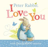 Peter Rabbit, I Love You