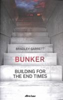 Bunker: Building for the End of Times