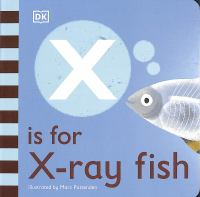 X Is for X-ray Fish
