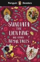 Sundiata, the Lion King, and Other Royal Tales