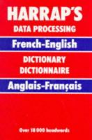 Harrap's French and English Data Processing Dictionary