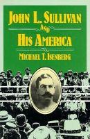 John L. Sullivan and His America