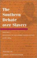 The Southern Debate Over Slavery / Edited by Loren Schweninger