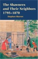 The Shawnees and Their Neighbors, 1795-1870