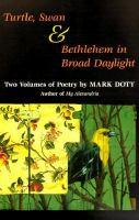 Turtle, Swan & Bethlehem in Broad Daylight