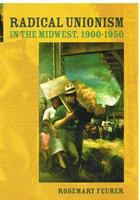 Radical Unionism in the Midwest, 1900-1950