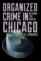 Organized crime in Chicago : beyond the Mafia