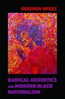 Radical Aesthetics and Modern Black Nationalism