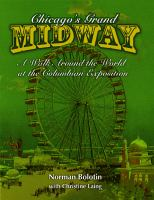 Chicago's Grand Midway : a walk around the world at the Columbian Exposition