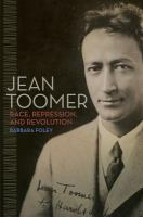 Jean Toomer: Race, Repression, and Revolution