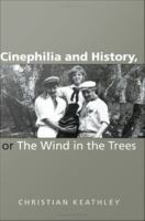 Cinephilia and History, Or, The Wind in the Trees