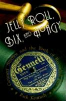 Jelly Roll, Bix, and Hoagy : Gennett Studios and the birth of recorded jazz