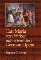 Carl Maria Von Weber and the Search for A German Opera