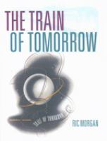 The Train of Tomorrow