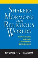 Shakers, Mormons, and Religious Worlds