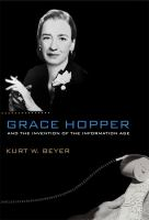 Grace Hopper and the Invention of the Information Age