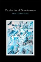 Perplexities of Consciousness