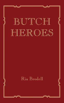 Butch Heroes