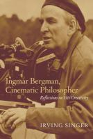 Ingmar Bergman, Cinematic Philosopher