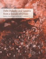 Debt Defaults and Lessons From A Decade of Crises