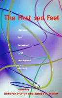 First 100 Feet: Options for Internet and Broadband Access (Publication of the Harvard Information Infrastructure Project)