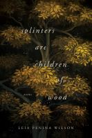 Splinters Are Children of Wood
