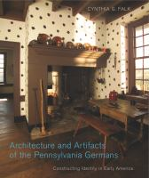 Architecture and Artifacts of the Pennsylvania Germans
