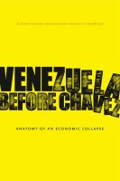 Venezuela Before Ch?Vez : Anatomy of An Economic Collapse