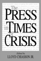 The Press in Times of Crisis
