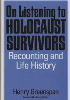 On Listening to Holocaust Survivors