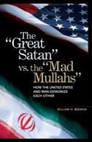 "The ""great Satan"" Vs. the ""mad Mullahs"""