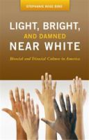 Light, Bright, and Damned Near White