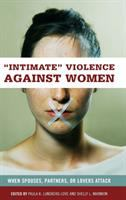 """""""Intimate"""" Violence Against Women"""