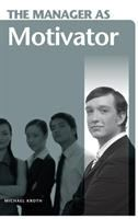 The Manager as Motivator